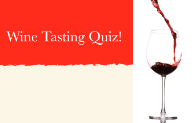 Wine Tasting Quiz!