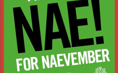 "JUST SAY, ""NAE!"" FOR NAEVEMBER"
